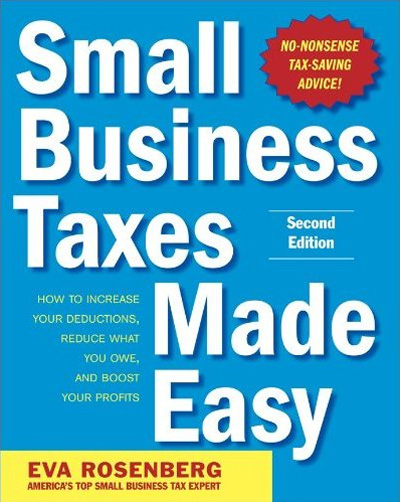 Small Business Taxes Made Easy by TaxMama Eva Rosenberg